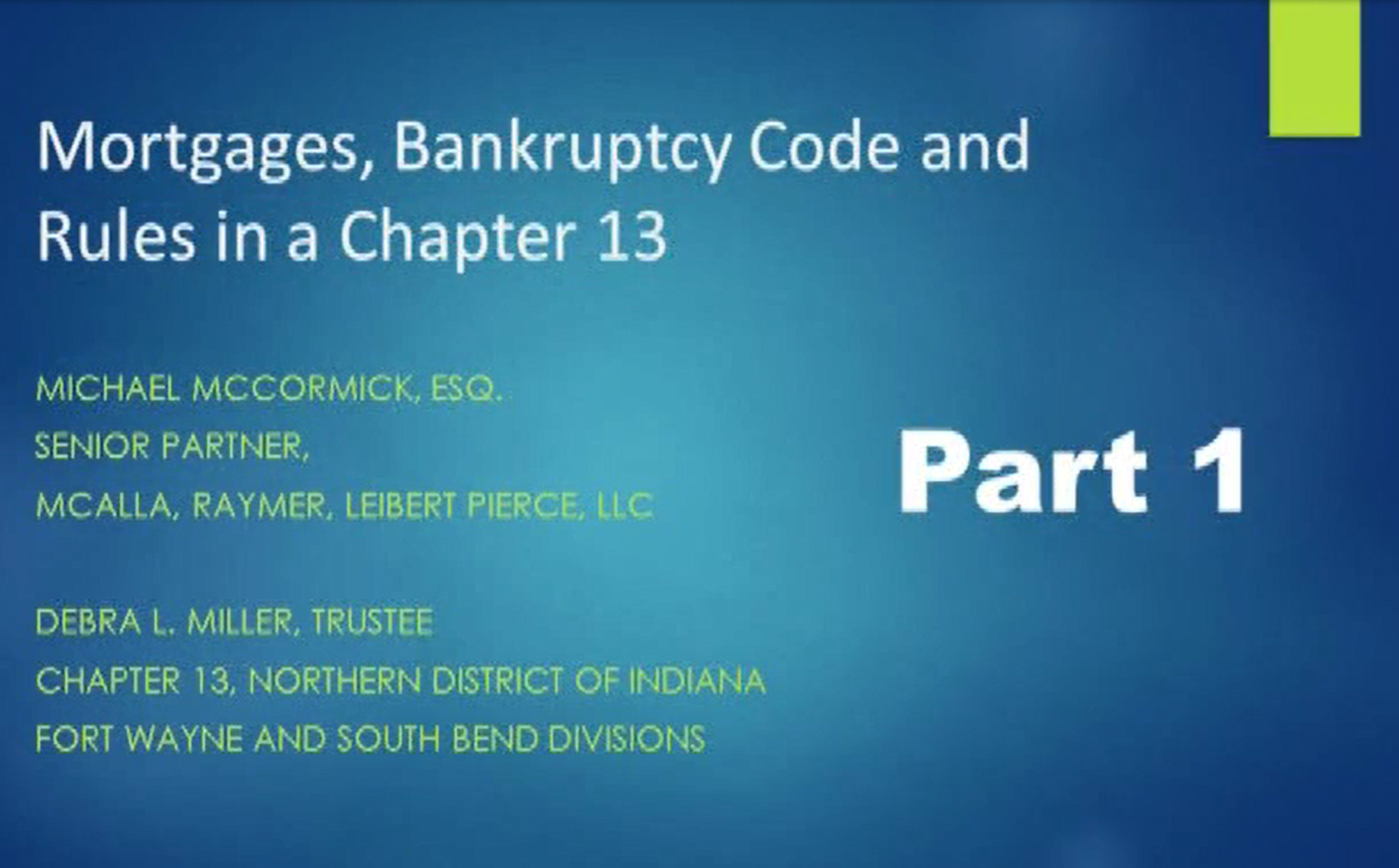 Mortgages and the Bankruptcy Code:  December 2017 Rule Changes